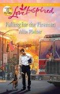 Falling For the Fireman (Love Inspired Series) eBook