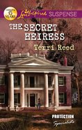 The Secret Heiress (Protection Specialists #2) (Love Inspired Suspense Series) eBook