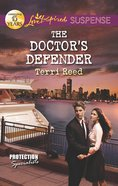 The Doctor's Defender (Protection Specialists #03) (Love Inspired Suspense Series) eBook