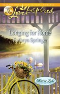 Longing For Home (Mirror Lake) (Love Inspired Series) eBook