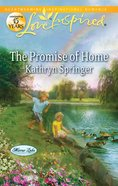 The Promise of Home (Mirror Lake) (Love Inspired Series) eBook