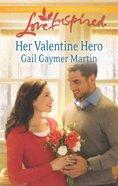Her Valentine Hero (Love Inspired Series) eBook