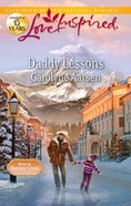 Daddy Lessons (Home to Hartley Creek) (Love Inspired Series) eBook