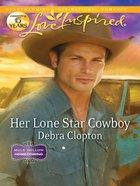 Her Lone Star Cowboy (Mule Hollow Homecoming) (Love Inspired Series) eBook