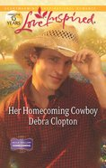 Her Homecoming Cowboy (Love Inspired Series) eBook