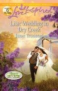 Lilac Wedding in Dry Creek (Return to Dry Creek) (Love Inspired Series) eBook