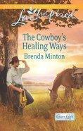 The Cowboy's Healing Ways (Cooper Creek) (Love Inspired Series) eBook