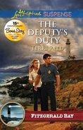 The Deputy's Duty (Fitzgerald Bay) (Love Inspired Suspense Series) eBook