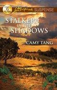 Stalker in the Shadows (Love Inspired Suspense Series) eBook