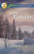 Zero Visibility (Love Inspired Suspense Series) eBook