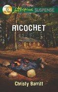 Ricochet (Love Inspired Suspense Series) eBook
