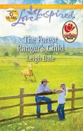 The Forest Ranger's Child (Love Inspired Series) eBook