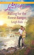 Falling For the Forest Ranger (Love Inspired Series) eBook