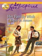 Her Family Wish (Love Inspired Series) eBook