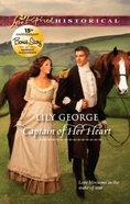 Captain of Her Heart (Love Inspired Historical Series) eBook