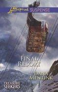 Final Resort (Treasure Seekers) (Love Inspired Suspense Series) eBook