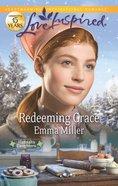 Redeeming Grace (Hannah's Daughters) (Love Inspired Series) eBook