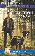 Detection Mission (Texas K-9 Unit) (Love Inspired Suspense Series) eBook