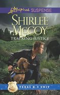 Tracking Justice (Texas K-9 Unit) (Love Inspired Suspense Series) eBook