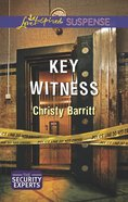Key Witness (The Security Experts) (Love Inspired Suspense Series) eBook