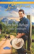 Lis Rancher's Refuge (Whisper Falls) (Love Inspired Series) eBook