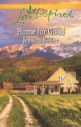 Home For Good (Love Inspired Series) eBook
