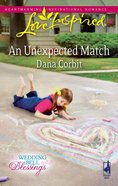 An Unexpected Match (Wedding Bell Blessings) (Love Inspired Series) eBook