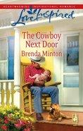 The Cowboy Next Door (Love Inspired Series) eBook