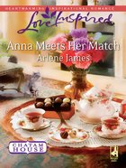 Anna Meets Her Match (Chatam House) (Love Inspired Series) eBook
