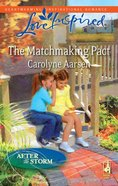 The Matchmaking Pact (Love Inspired Series) eBook