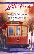 Return to Love (Love Inspired Series) eBook