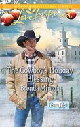 The Cowboy's Holiday Blessing (Copper Creek) (Love Inspired Series) eBook