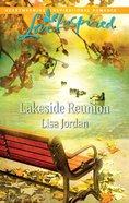 Lakeside Reunion (Love Inspired Series) eBook