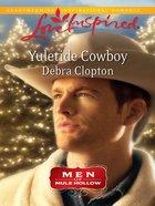 Yuletide Cowboy (Love Inspired Series) eBook