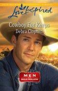 Cowboy For Keeps (Men of Mule Hollow) (Love Inspired Series) eBook
