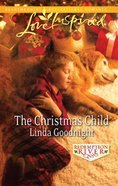 The Christmas Child (Redemption River) (Love Inspired Series) eBook