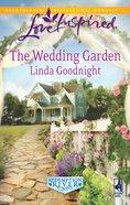 The Wedding Garden (Redemption River) (Love Inspired Series) eBook