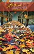 The Thanksgiving Target (Love Inspired Suspense Series) eBook