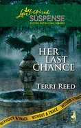 Her Last Chance (Without a Trace) (Love Inspired Suspense Series) eBook
