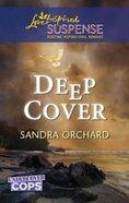 Deep Cover (Undercover Cops) (Love Inspired Suspense Series) eBook