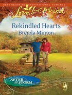 Rekindled Hearts (After the Storm) (Love Inspired Series) eBook