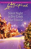 Silent Night in Dry Creek (Love Inspired Series) eBook