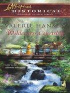 Wilderness Courtship (Love Inspired Historical Series) eBook
