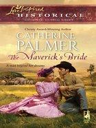 The Maverick's Bride (Love Inspired Historical Series) eBook