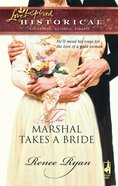 The Marshal Takes a Bride (Love Inspired Historical Series) eBook