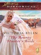 The Bounty Hunter's Bride (Love Inspired Historical Series) eBook