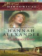 Hideaway Home (Love Inspired Historical Series) eBook