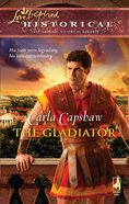 The Gladiator (Love Inspired Historical Series) eBook