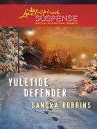 Yuletide Defender (Love Inspired Suspense Series) eBook