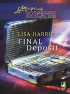 Final Deposit (Love Inspired Suspense Series) eBook